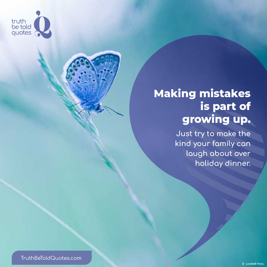 Quote for teens about growing up and making mistakes