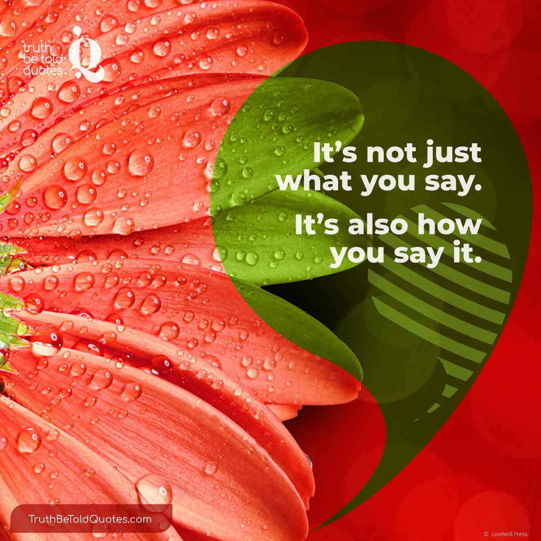 Quote for teens on how what you say matters as much as how you say it