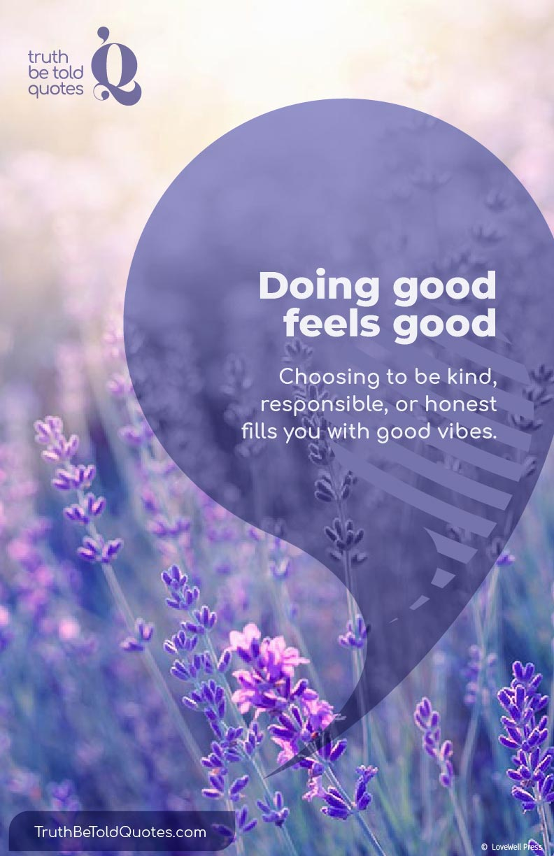 Quote for teens on happiness and conscience -'Doing good feels good'